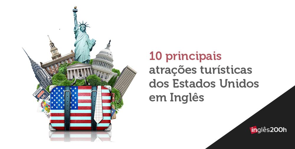 10 principais atrações turísticas dos Estados Unidos em Inglês