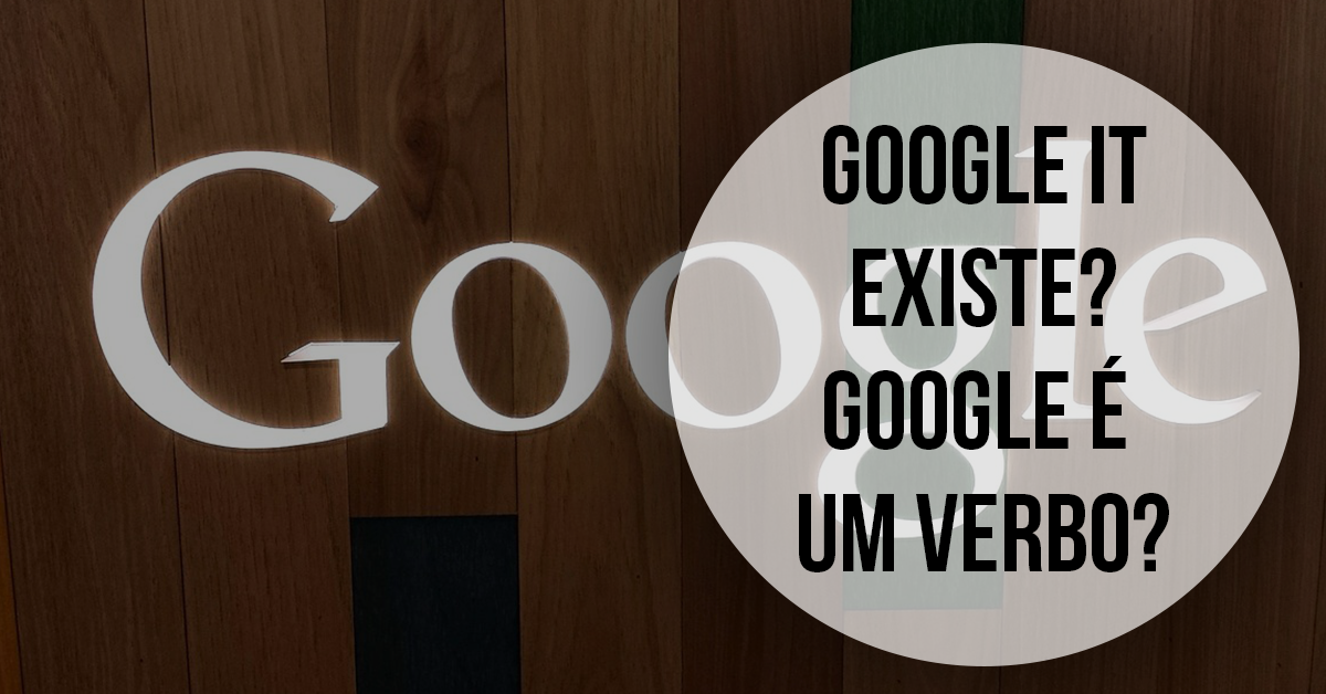 Google it! | existe?