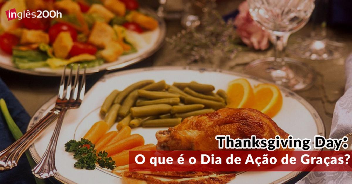 Ação de Graças   Thanksgiving – Cultura Americana