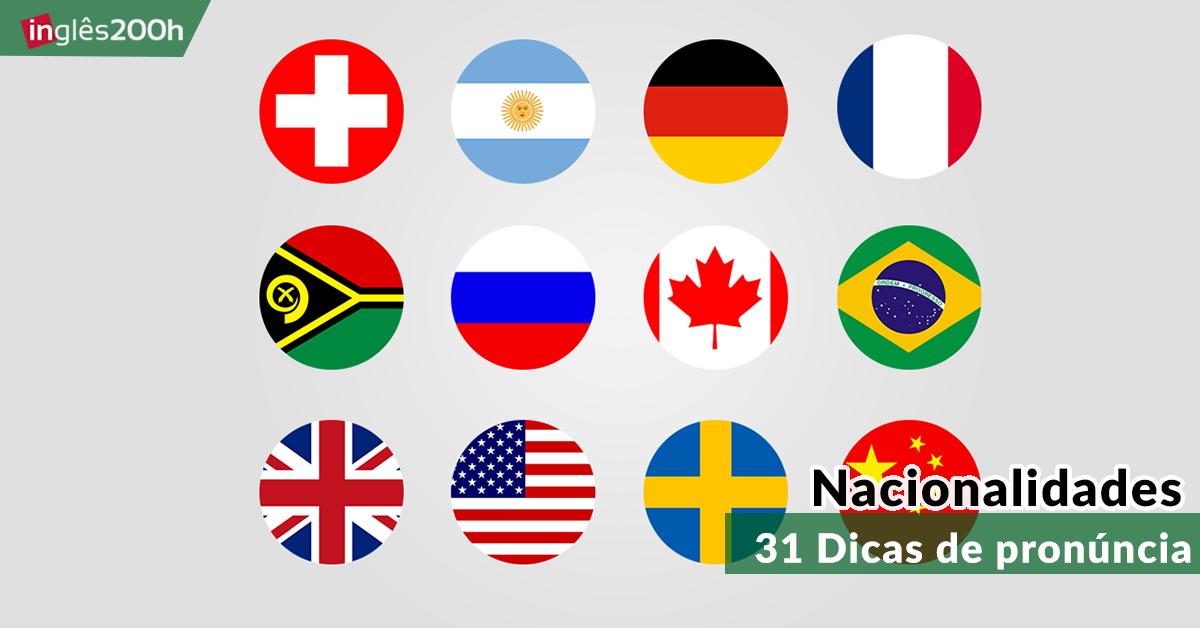 31 Dicas de Pronúncia sobre Nacionalidades