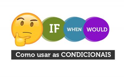 Como usar as Condicionais em Inglês