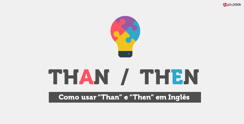 "Diferenças entre ""THAN"" e ""THEN"""