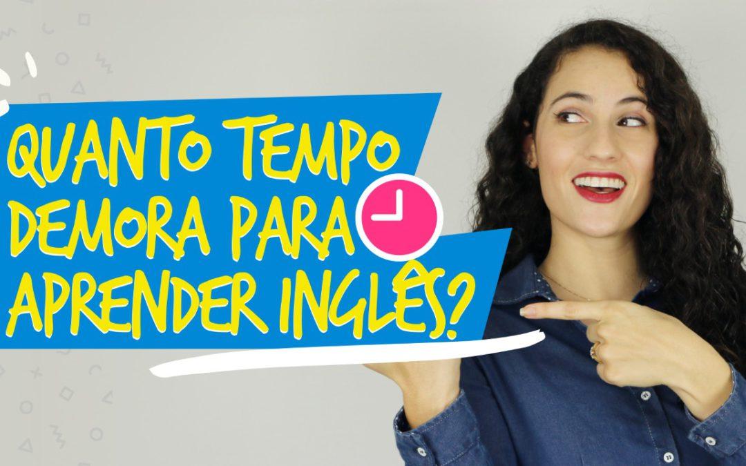 Quanto tempo demora para aprender inglês?