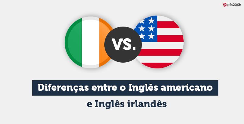 Inglês americano vs. Inglês irlandês