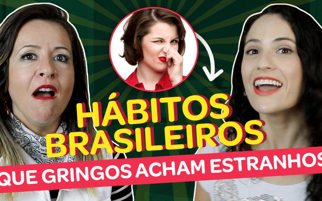 Hábitos brasileiros que os gringos acham estranho