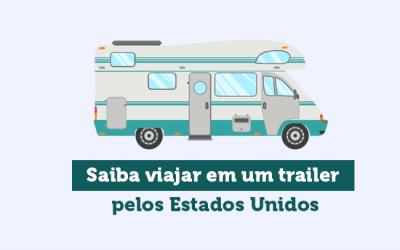 Saiba viajar em um trailer pelos Estados Unidos
